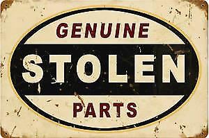 Genuine Stolen Parts rusted metal sign  (pst 1812)