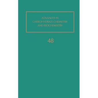 Advances in Carbohydrate Chemistry and Biochemistry Volume 48 by Tipson & R. Stuart