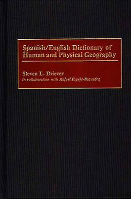 SpanishEnglish Dictionary of Huhomme and Physical Geography by Driever & Steven L.