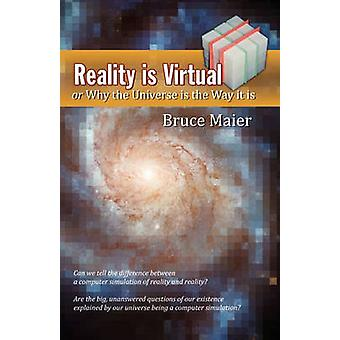 Reality Is Virtual by Maier & Bruce