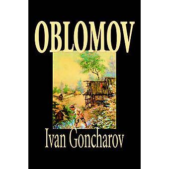 Oblomov por Ivan Goncharov ficção por Goncharov & Ivan