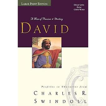 Great Lives David A Man of Passion and Destiny by Swindoll & Charles R.