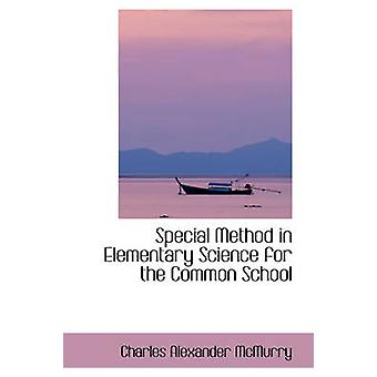 Special Method in Elementary Science for the Common School by McMurry & Charles Alexander