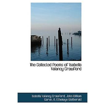 The Collected Poems of Isabella Valancy Crawford by Crawford & Isabella Valancy