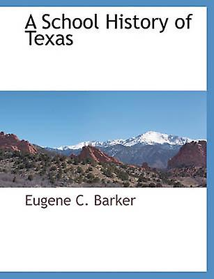 A School History of Texas by Barker & Eugene C.