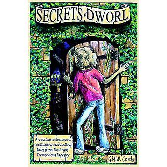 Segredos de Dworl um documento exclusivo contendo encantadores contos de tapeçaria tremenda de Argus por cordas & G. M. W.