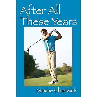 Na al die jaren door Chadwick & Maxine