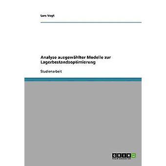 Lagerbestandsoptimierung. Ausgewhlter Modelle zu analysieren. von Vogt & Lars