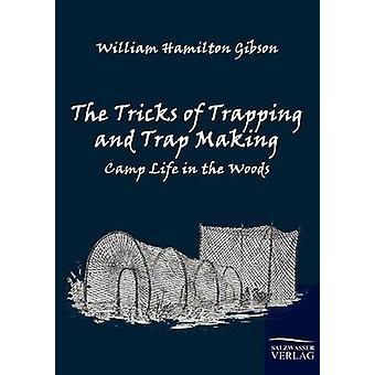 Die Tricks der Überfüllung und Trap Herstellung von Gibson & William Hamilton
