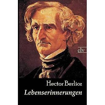 Lebenserinnerungen by Berlioz & Hector