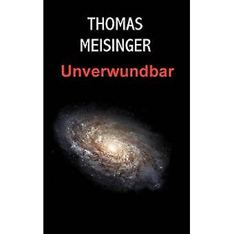 Unverwundbar af Meisinger & Thomas