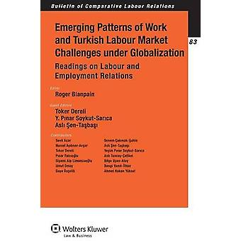 Emerging Patterns of Work and Turkish Labour Market Challenges Under Globalization. Readings on Labour and Employment Relations by Blanpain