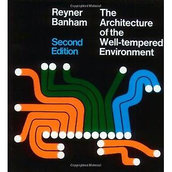 Architecture of the Well-tempered Environment (2nd Revised edition) b