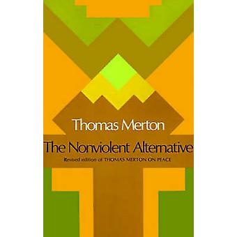 Nonviolent Alternative P by Thomas Merton - 9780374515751 Book