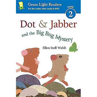 Dot & Jabber and the Big Bug Mystery by Ellen Stoll Walsh - 978054492