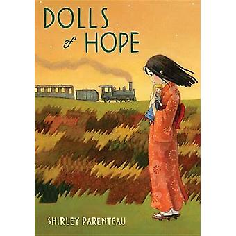 Dolls of Hope by Shirley Parenteau - 9780763677527 Book
