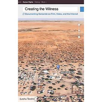 Creating the Witness - Documenting Genocide on Film - Video - and the