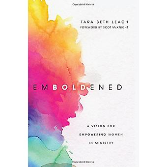 Emboldened - A Vision for Empowering Women in Ministry by Tara Beth Le