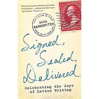 Signed - Sealed - Delivered - Celebrating the Joys of Letter Writing b