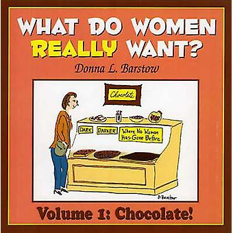 What Do Women Really Want? - v. 1 - Chocolate by Donna Barstow - 978156