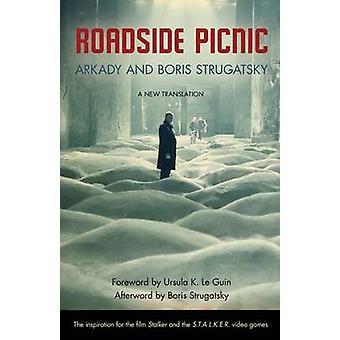 Roadside Picnic by Arkady Strugatsky - Boris Strugatsky - Ursula K Le