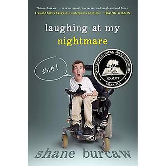 Laughing at My Nightmare by Shane Burcaw - 9781626720077 Book