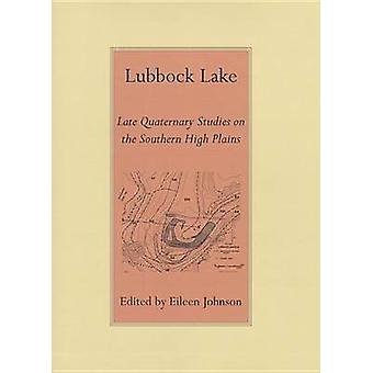 Lubbock Lake - Late Quaternary Studies on the Southern High Plains by