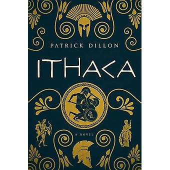 Ithaca - A Novel of Homer's Odyssey by Patrick Dillon - 9781681771557