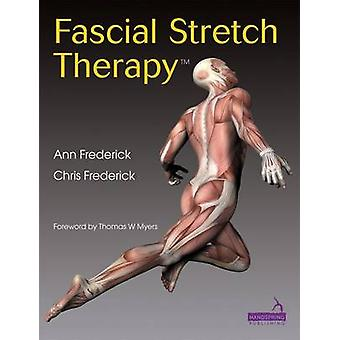 Fascial Stretch Therapy by C. Frederick - A. Frederick - 978190914108