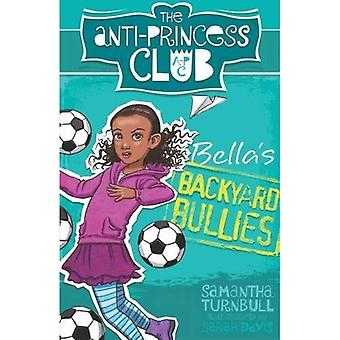 The Anti-Princess Club 2: Bella's Backyard Bullies