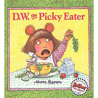 D.W. the Picky Eater by Marc Tolon Brown - 9780613024358 Book