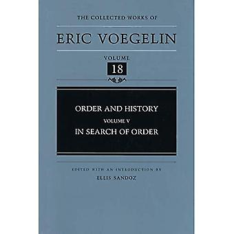 Order and History: In Search of Order v. 5 (Collected Works of Eric Voegelin): In Search of Order v. 5 (Collected Works of Eric Voegelin)