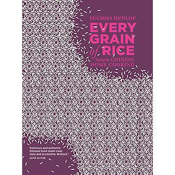 Every Grain of Rice: Simple Chinese Home Cooking (Hardcover) by Dunlop Fuchsia