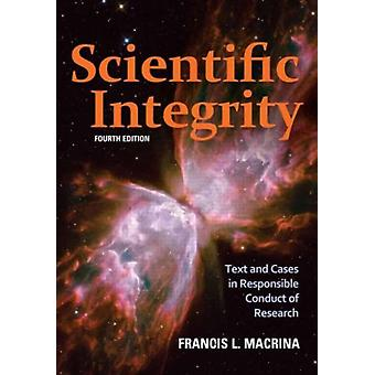 Scientific Integrity: Text and Cases in Responsible Conduct of Research (Paperback) by Macrina Francis L.
