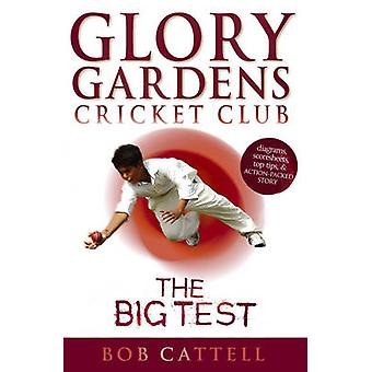 Glory Gardens 3 - The Big Test by Bob Cattell - David Kearney - 97800