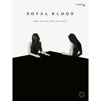 Hur kom vi så mörkt? (Basgitarr och röst) av kungligt blod - 9780