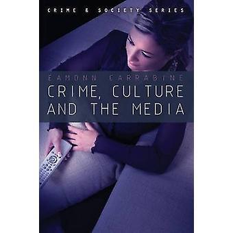 Crime - Culture et des médias par Eamonn Carrabine - livre 9780745634661
