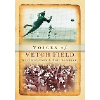 Voices of Vetch Field by Keith Haynes - Phil Sumbler - 9780752415925