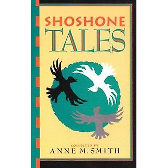 Shoshone Tales by Anne Smith - Anne Smith - 9780874805703 Book