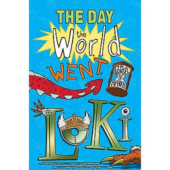 The Day the World Went Loki by Robert J. Harris - 9781782500308 Book