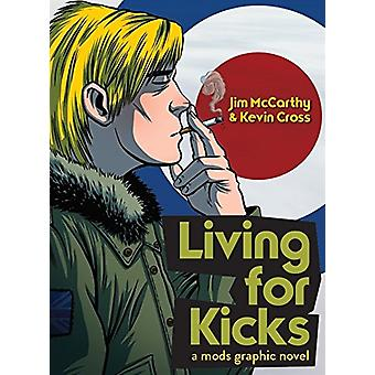 Living for Kicks - A Mods Graphic Novel by Jim McCarthy - Marc Olivent