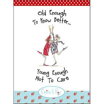 Old Enough to Know Better - Young Enough Not to Care by Sarah Boddy -