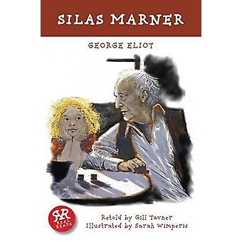 Silas Marner by George Eliot - Sarah Wimperis - Gill Tavner - 9781906
