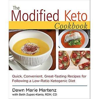 The Modified Keto Cookbook - Quick - Convenient Great-Tasting Recipes