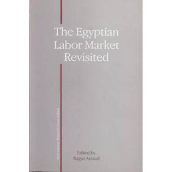 Marché du travail de l'Égypte revisité par Ragui Assaad - Mona Amer - Asmaa El