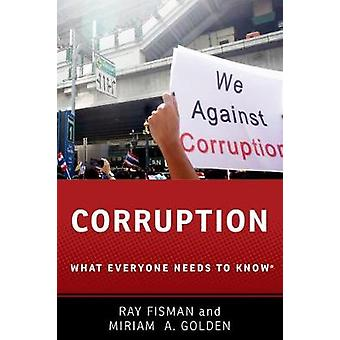 Corruption - What Everyone Needs to Know by Ray Fisman - Miriam A. Gol