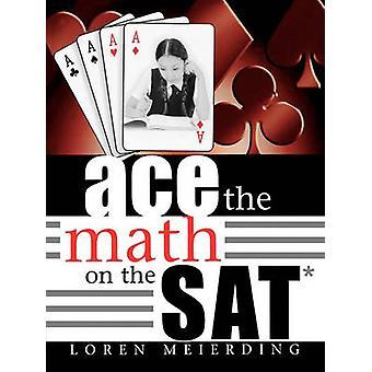 Ace la matematica sul SAT da Loren Meierding - 9781578863600 libro