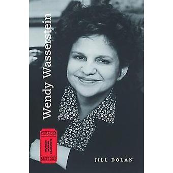 Wendy Wasserstein by Jill Dolan - 9780472053629 Book
