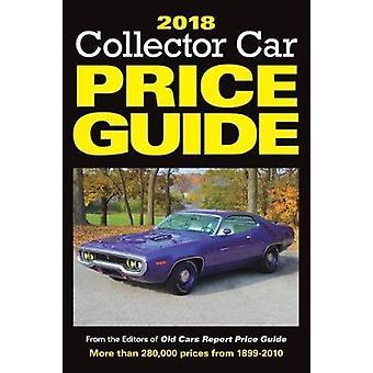 2018 collecteur voiture prix Guide de vieilles voitures rapport - livre 9781440248436