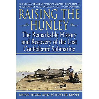 Raising the  Hunley : The Remarkable History and Recovery of the Lost Confederate Submarine (American Civil War)